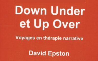 Down under et up over. Voyage en thérapie narrative (traduction française)